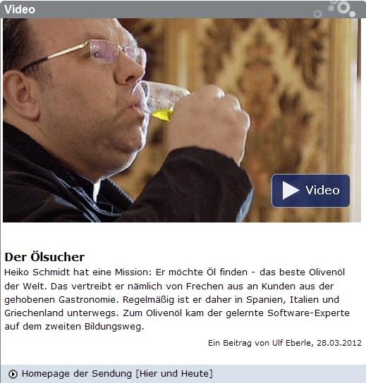 Olivenölexperte Heiko Schmidt - Der Ölsucher - WDR Hier und Heute